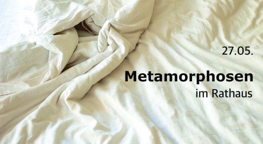"""""""Metamorphosen"""" Im Rathaus"""